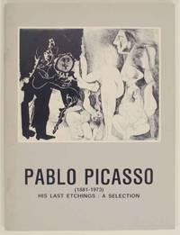 Pablo Picasso (1881-1973) His Last Etchings: A Selection
