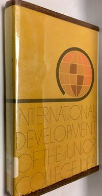 International Development of the Junior College Idea. By Rober Yarrington. Published by American...