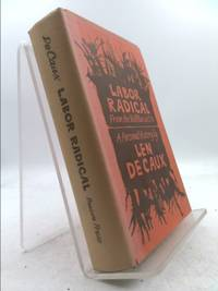 Labor Radical: From the Wobblies to Cio, a Personal History. by   Len - Hardcover - 1971 - from ThriftBooks (SKU: 1319238039)