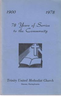 1900-1978 78 Years of Service to the Community, Trinity Uniuted Methodist Church, Denver PA.