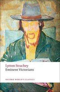Eminent Victorians (Oxford World's Classics) by Lytton Strachey - Paperback - 2009-09-05 - from Books Express and Biblio.com