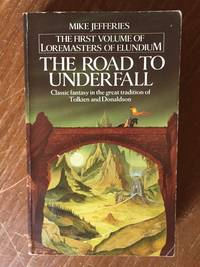 THE ROAD TO UNDERFALL (VOL. 1 OF LOREMASTERS OF ELUNDIUM)
