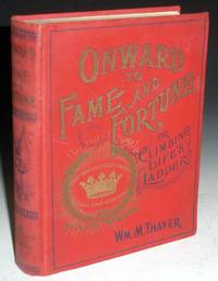 image of Onward to Fame and Fortune; or , Climbing Life's Ladder
