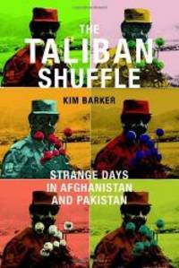 The Taliban Shuffle: Strange Days in Afghanistan and Pakistan by Kim Barker - 2011-07-08 - from Books Express (SKU: 0385533314n)