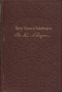 image of Thirty Years in Washington; Or, Life and Scenes in Our National Capital...