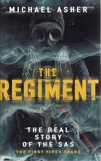 The Regiment: The Real Story Of The SAS, The First Fifty Years by Asher Michael - Paperback - First Edition - 2007 - from Marlowes Books and Biblio.com