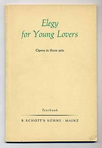 Elegy for Young Lovers: Opera in Three Acts