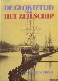 De glorietijd van het zeilschip by  Edward P. de Groot - Hardcover - 1989 - from Klondyke and Biblio.co.uk
