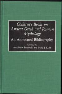 CHILDREN'S BOOKS ON ANCIENT GREEK & ROMAN MYTHOLOGY  An Annotated Bibliography
