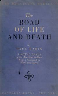 The Road to Life and Death. A Ritual Drama of the American Indians with a Foreword by Mark Van...