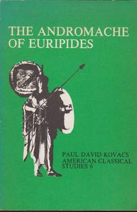 Andromache of Euripides, The, An Interpretation