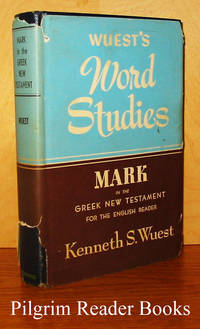Mark in the Greek New Testament for the English Reader. (Wuest's  Word Studies).