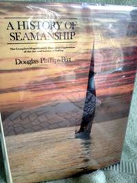 image of A History of Seamanship: The Complete Magnificently Illustrated Exploration of the Art and Science of Sailing