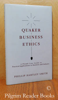 image of Quaker Business Ethics: A Plumb Line Guide to Practical Applications in  Business and Industry. Business Ethics from Quaker Point of View.