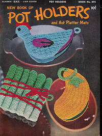 New Book of Pot Holders and Hot Platter Mats, Book No. 274