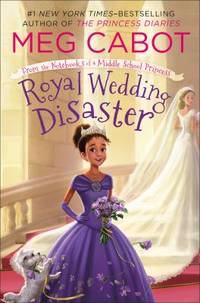 Royal Wedding Disaster : From the Notebooks of a Middle School Princess