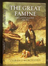 The Great Famine: Ireland's Agony 1845-1852