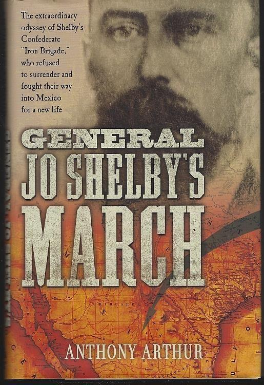 GENERAL JO SHELBY'S MARCH, Arthur, Anthony