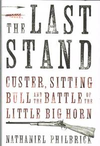 THE LAST STAND: CUSTER, SITTING BULL, AND THE LITTLE BIGHORN