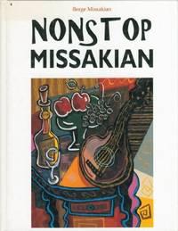 Nonstop Missakian by  Berge Missakian - Hardcover - 1998 - from Black Sheep Books (SKU: 007084)