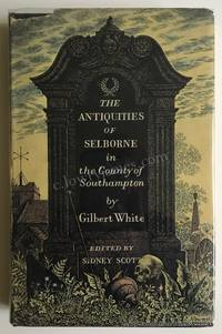 The Antiquities of Selborne in the County of Southampton.