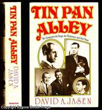 Tin Pan Alley, The Composers, the Songs, the Performers and their Times. The Golden Age of American Popular Music from 1886 to 1956