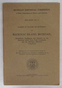 Names of Places of Interest on Macinac Island, Michigan, Established, Designated and Adopted by the Mackinac Island State Park Commission and the Michigan Historical Commission
