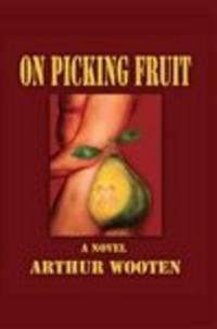 image of On Picking Fruit: a Novel