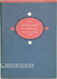 SHAKER ORDER OF CHRISTMAS.|THE by  Edward and Faith Andrews - 1954 - from Oak Knoll Books/Oak Knoll Press (SKU: 18500)