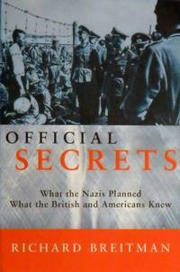 image of Official Secrets: What The Nazis Planned What The British And Americans Knew
