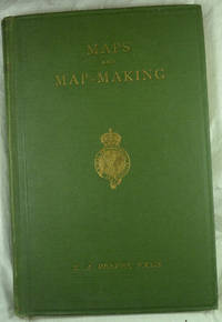 Maps and Map-Making, Three Lectures Delivered under the Auspices of the Royal Geographical Society