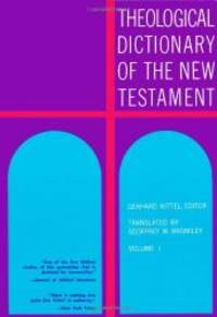 Theological Dictionary of the New Testament (Volume I) by Gerhard Kittel and Gerhard Friedrich - Hardcover - 2003-06-01 - from Books Express and Biblio.com