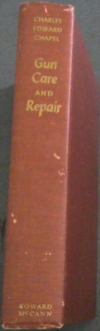 image of Gun  Care  &  Repair; A  Manual  of  Gunsmithing