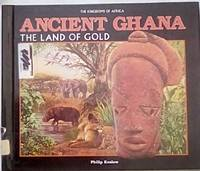 image of Ancient Ghana: The Land of Gold (Kingdoms of Africa)