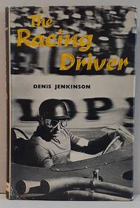 The Racing Driver by Denis Jenkinson - Hardcover - 0 - from Ian S. Munro (SKU: 010181)