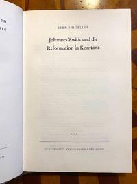 [REFORMATION]. Johannes Zwick und die Reformation in Konstanz / Quellen und Forschungen zur...