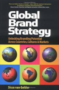 Global Brand Strategy: Unlocking Branding Potential Across Countries, Cultures and Markets: 10