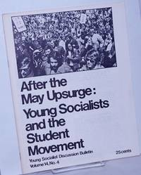 After the May Upsurge: Young Socialists and the Student Movement YSA Discussion Bulletin, Volume 14, No. 4