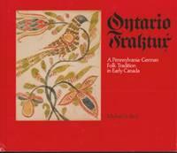 image of Ontario Fraktur:  a Pennsylvania-German Folk Tradition in Early Canada