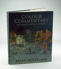 Colour Commentary My Great Hockey Journey