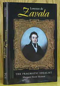 Lorenzo de Zavala: The Pragmatic Idealist