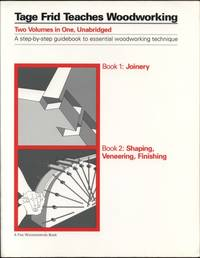 image of Tage Frid Teaches Woodworking (Two Volumes in One-- Book 1:  Joinery & Book 2:  Shaping, Veneering, Finishing)