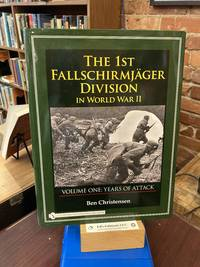 The 1st Fallschirmjäger Division in World War II: Years of Attack