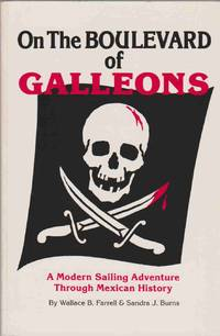 image of ON THE BOULEVARD OF GALLEONS A Modern Sailing Adventure through Mexican  History