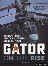 Gator on the Rise. Kamov's Hokum Attack Helicopter Story 1977-2015