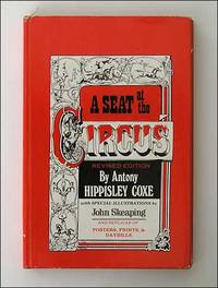 A Seat at the Circus. by Antony Hippisley Coxe - Signed First Edition - 1980 - from Roz Hulse and Biblio.co.uk