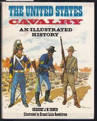 The United States Cavalry   An Illustrated History