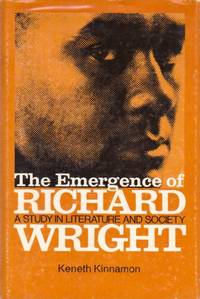 The Emergence of Richard Wright: A Study in Literature and Society