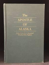 The Apostle of Alaska; Life of the Most Reverend Charles John Seghers