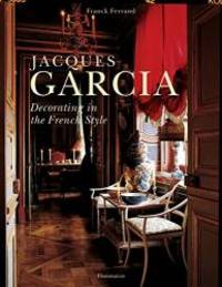 image of Jacques Garcia: Decorating in the French Style